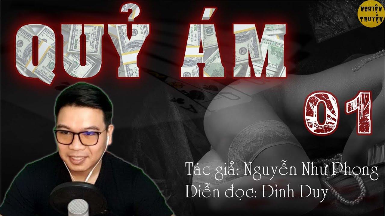 [HAY] QUỶ ÁM - Tập 01 - Tiểu thuyết TLXH và Hành động -  Đình Duy diễn đọc rất hay