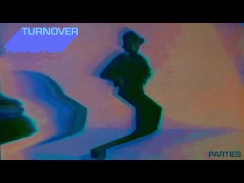 """Turnover - New Song """"Parties"""""""