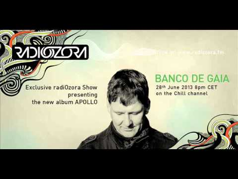 Apollo Show by BANCO DE GAIA on radiOzora Chill - 2013