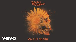 barns courtney   never let you down official audio
