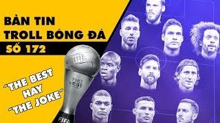 Bản tin Troll Bóng Đá số 172: Lễ trao giải The Best hay trò cười của FIFA?