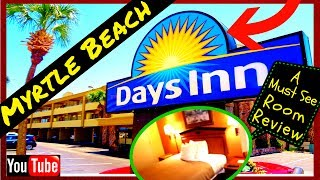5 Min REVIEW DAYS INN HOTEL in Myrtle Beach, Sc -- A Must See Video!.. Cheap Rooms!