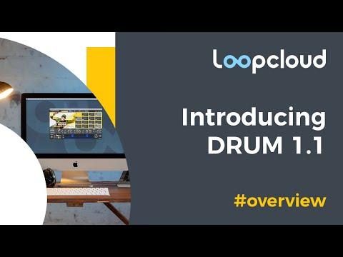 Introducing Loopcloud Drum 1.1