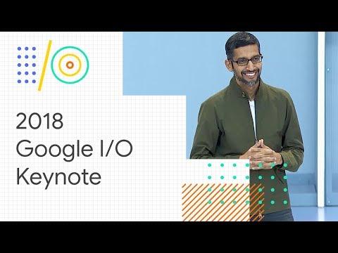 Keynote (Google I/O '18)
