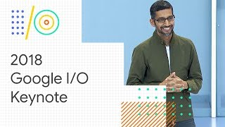 Video Keynote (Google I/O '18) download MP3, 3GP, MP4, WEBM, AVI, FLV September 2018