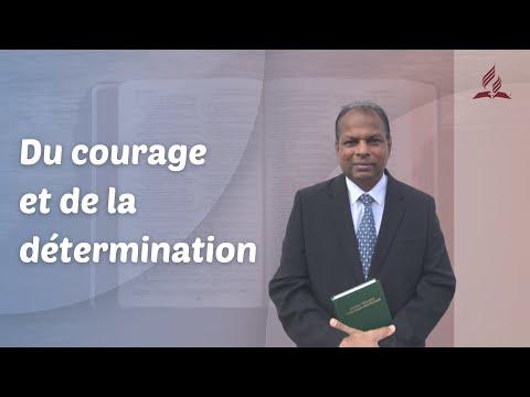 Du courage et de la détermination