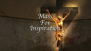 Mass for Inspiration - Sunday, April 18, 2021