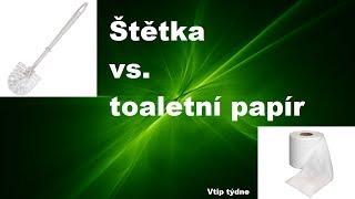 Vtip týdne #25 - Štětka vs.  toaletní papír