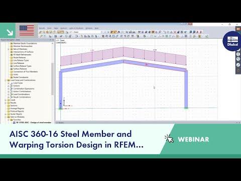 Webinar Aisc 360 16 Steel Member And Warping Torsion Design In Rfem Usa Dlubal Software