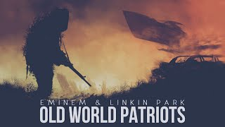 Eminem & Linkin Park - Old World Patriots [After Collision 2] (Mashup)