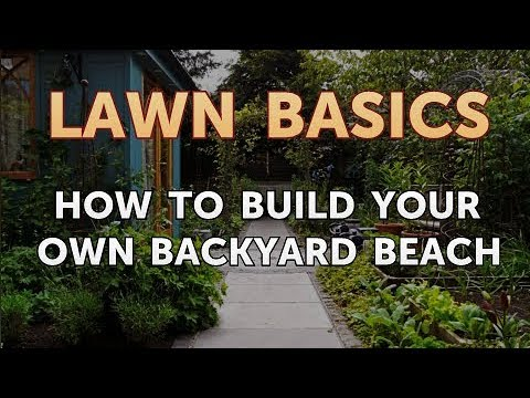 How to Build Your Own Backyard Beach