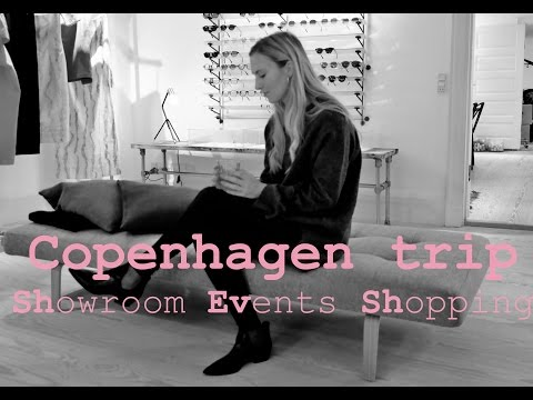 Copenhagen trip: Shopping, showroom visits, events