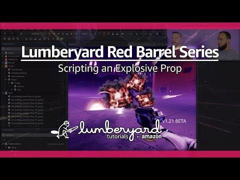Script An Explosive Prop | Lumberyard Game Tutorial