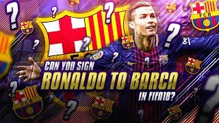 Is it possible to sign Cristiano Ronaldo for Barcelona in FIFA 18 Career Mode?