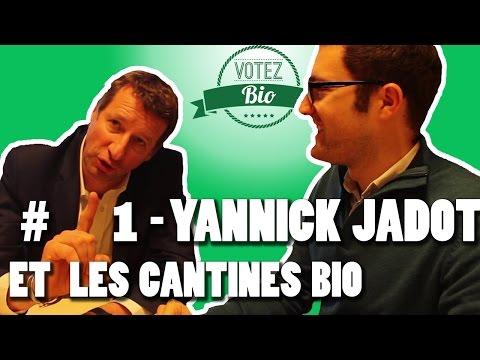 Votez Bio #1 - Yannick Jadot et les cantines Bio