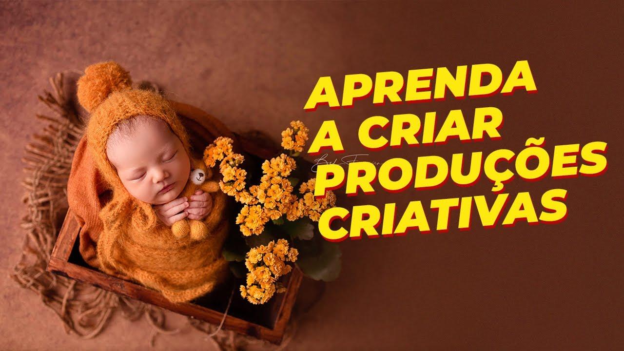 Aprenda a criar produções criativas | Fotografia Newborn