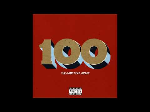 The Game - 100 [feat Drake] (Explicit) [HD/HQ]