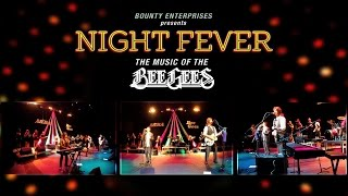 NIGHT FEVER (The Music Of The BEE GEES) PROMOTIONAL VIDEO