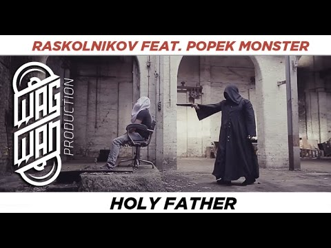 RASKOLNIKOV FEAT. POPEK MONSTER - HOLY FATHER