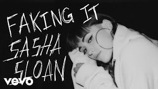 Sasha Sloan - Faking It (Audio)