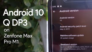 Android 10 Q DP3 on Zenfone Max Pro M1 - Better for Daily Life?   #ROMsForZenfoneMaxProM1   TF