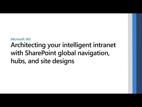 Architecting your intelligent intranet with Microsoft SharePoint global navigation and hubs