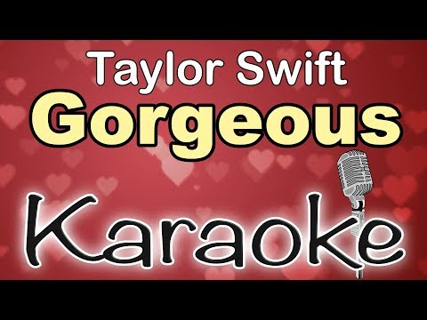Taylor Swift - Gorgeous - Karaoke version instrumental