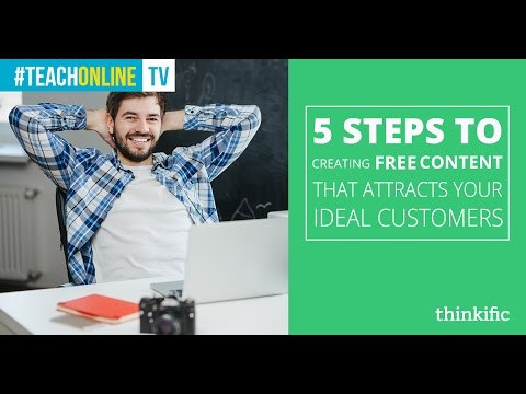 5 Steps to Creating Free Content That Attracts Your Ideal Customers