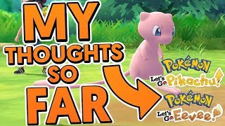 My Thoughts So Far On Pokemon Let's Go Pikachu And Eevee!