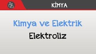 Kimya ve Elektrik - Elektroliz