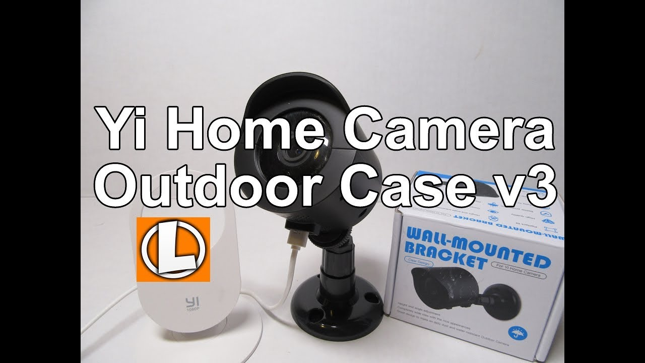Yi Home camera outdoor case | Life Hackster