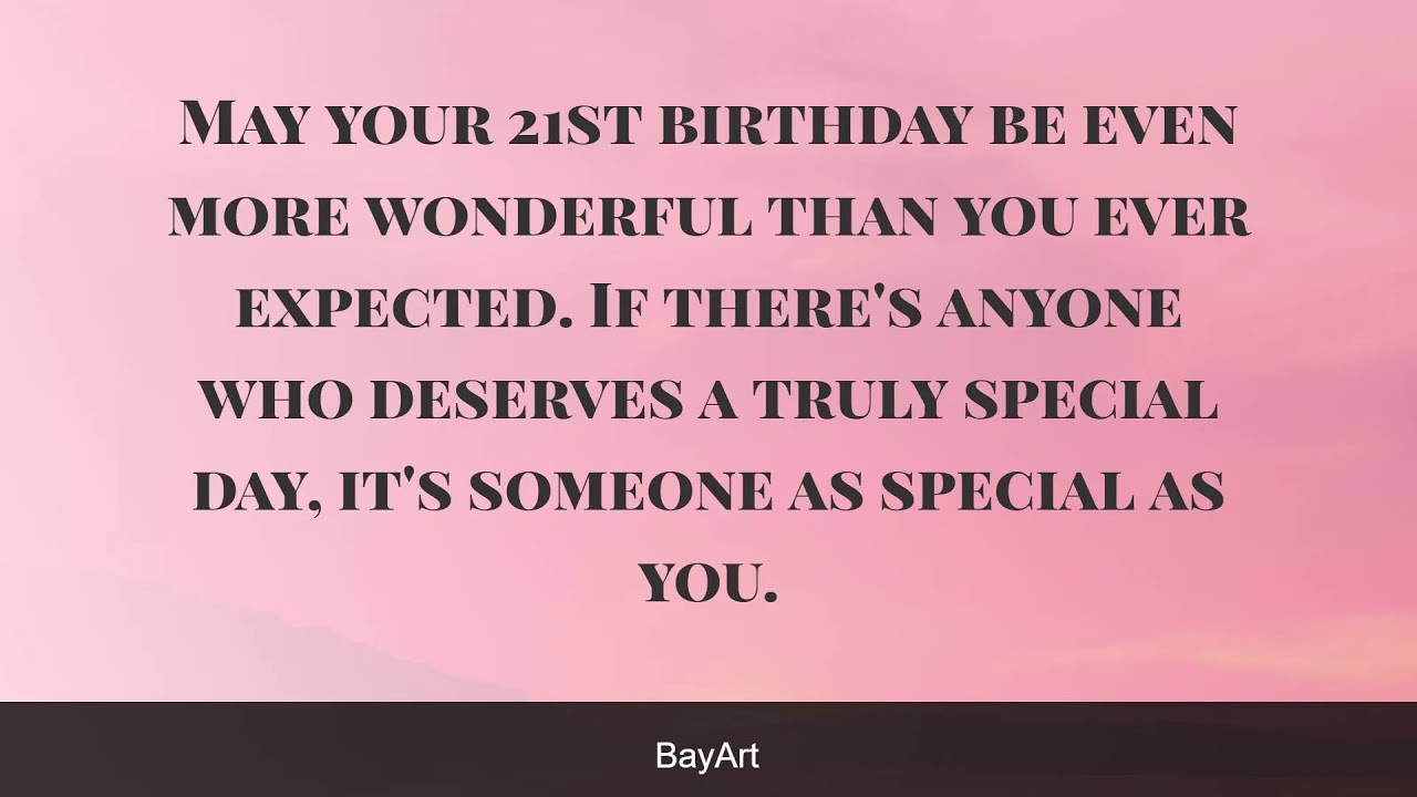 114 Excellent Happy 21st Birthday Wishes And Quotes Bayart