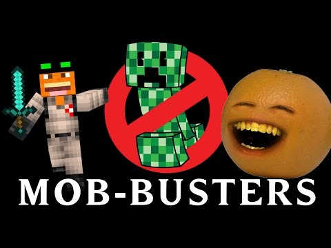 Annoying Orange - MOB-BUSTERS (Ghostbusters Minecraft  Song Parody)