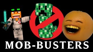 Repeat youtube video Annoying Orange - MOB-BUSTERS (Ghostbusters Minecraft  Song Parody)