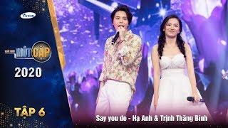 Say you do - Hạ Anh & Trịnh Thăng Bình | Trời sinh một cặp mùa 4 | Vietcom Entertainment
