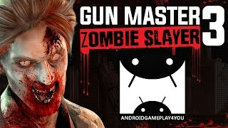 Gun Master 3: Zombie Slayer Android GamePlay Trailer (1080p) (By Craneballs)