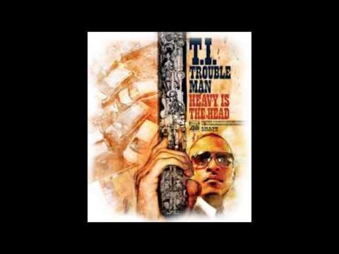 T.I. - Trouble Man Heavy Is The Head (Full Album)