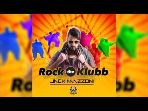 JACK MAZZONI - Rock The Klubb Original Radio Edit