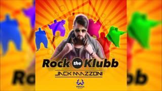 Baixar JACK MAZZONI - Rock The Klubb (Original Radio Edit) HQ