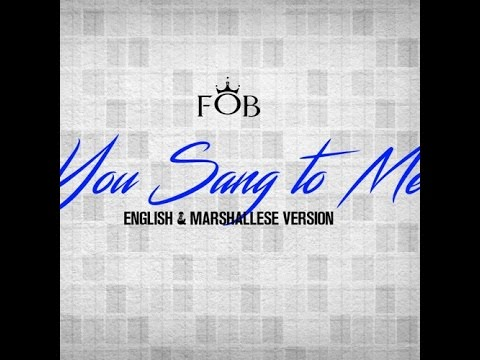 FOB - You Sang To Me (English & Marshallese Version)