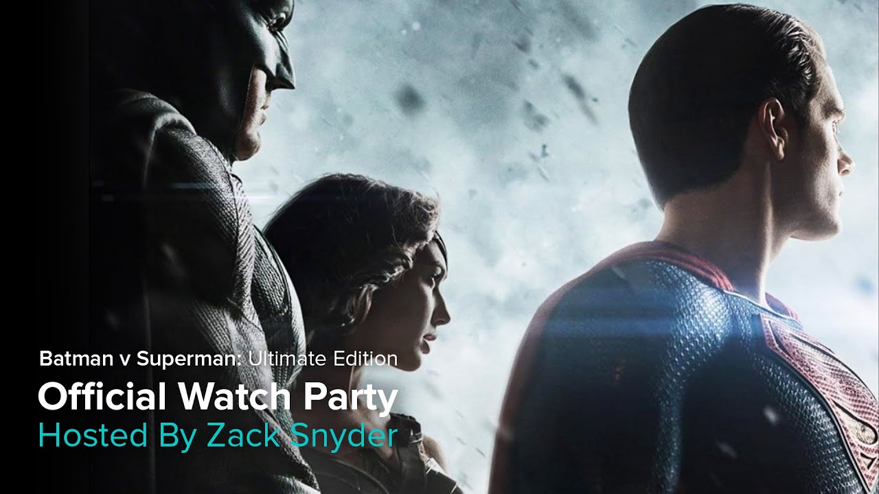 Official Batman V Superman Ultimate Edition Watch Party With Zack Snyder By Vero True Social Youtube