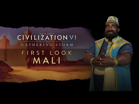 Sid Meier's Civilization VI: Gathering Storm - First Look: Mali | PC