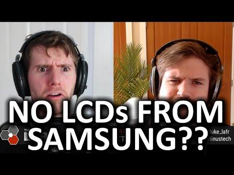 Samsung Discontinuing LCD Production?! - WAN Show April 03, 2020