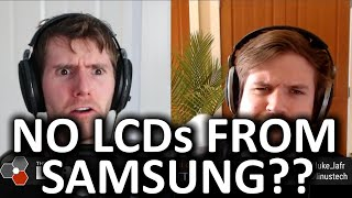 Samsung Discontinuing LCD Production?! - WAN Show April 03, 2020