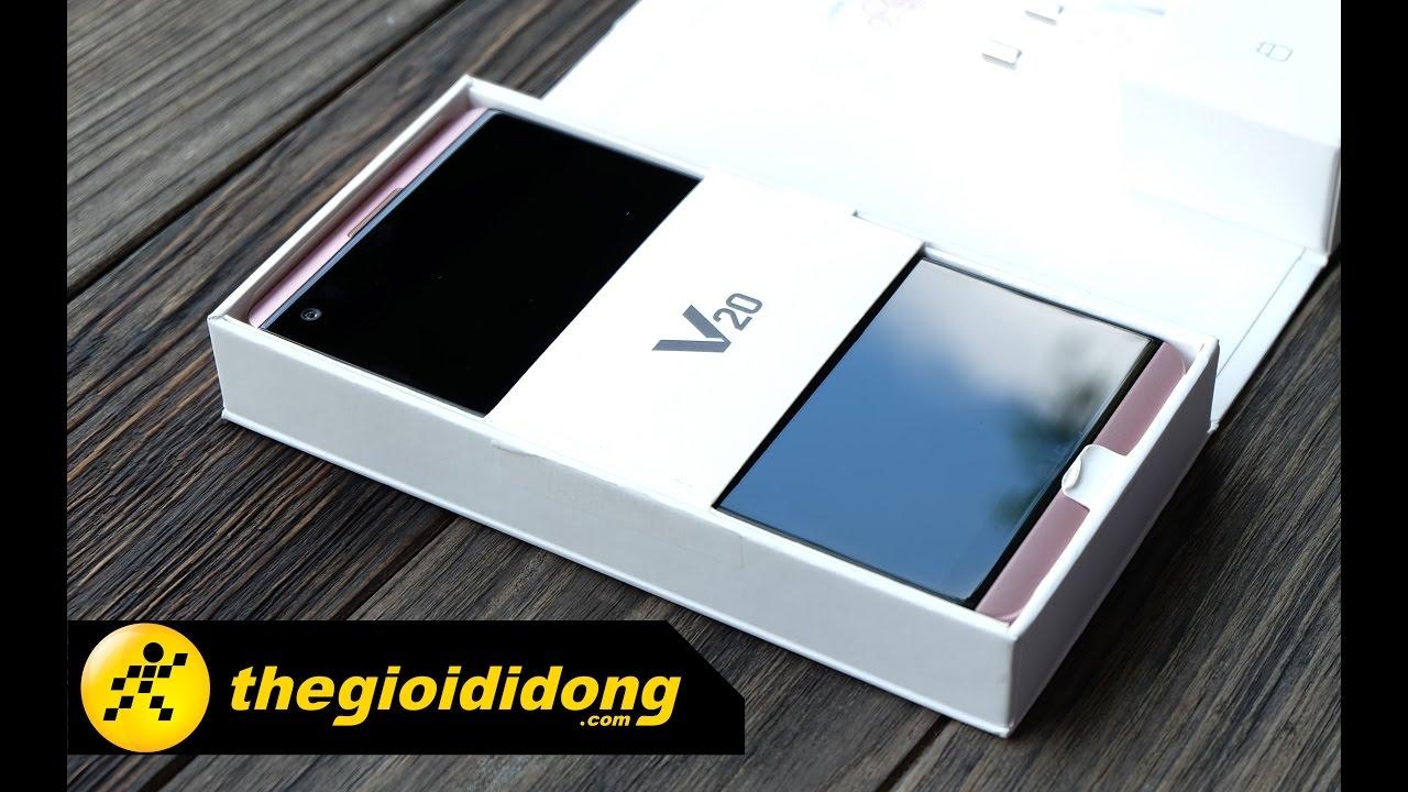 """Đập hộp và trên tay nhanh Phablet LG V20 – Người kế nhiệm """"quái vật 2 mặt"""""""