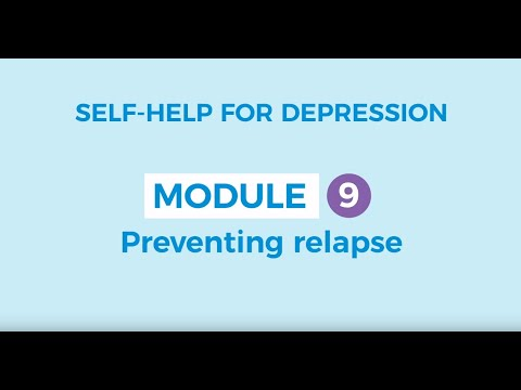 Self-help for depression 9: Preventing relapse