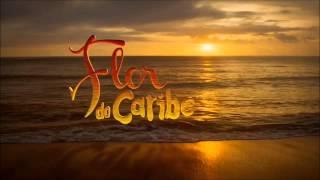 Flor do Caribe - Tema de Abertura