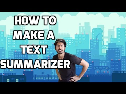 How To Make A Text Summarizer - Intro To Deep Learning #10