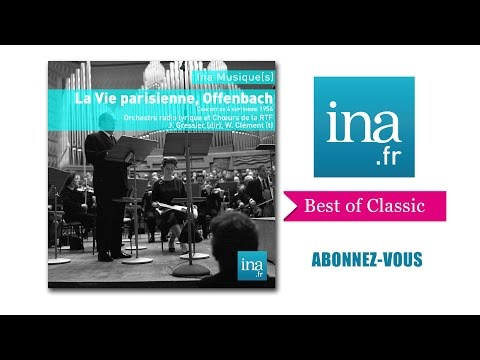 "Offenbach "" La Vie Parisienne"" - Archive INA"