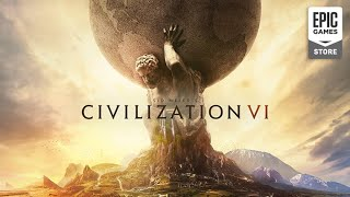 Civilization 6 Game Free To Download By Epic Games In 2020
